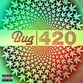 420 by Bug