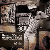 Mash You Down / Live From Studio 1 de Serial Killaz