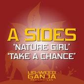 Nature Girl / Take a Chance de A Sides