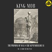 The Promise of May & the September Decay de King Mob