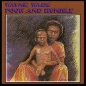 Poor and Humble by Wayne Wade