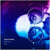 Step It Up by King George