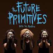 Into the Primitive by The Future Primitives