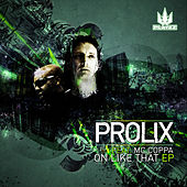 On Like That EP by Prolix