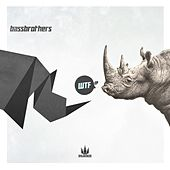 Wtf Ep by Bass Brothers