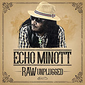 Raw [Unplugged] by Echo Minott