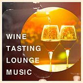 Wine Tasting Lounge Music by Various Artists