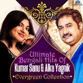 Ultimate Bengali Hits of Kumar Sanu & Alka Yagnik Evergreen Collection by Various Artists