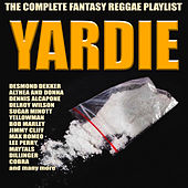 Yardie - The Complete Fantasy Reggae Playlist by Various Artists