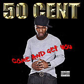 Come And Get You by 50 Cent