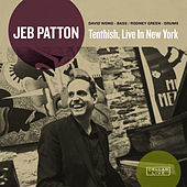 Tenthish, Live In New York by Jeb Patton