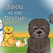 Balou to the Rescue de Balou the Bear Dog