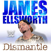 Dismantle (James Ellsworth) by WWE