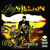 Stand up or Be Forgotten by Jay Villain
