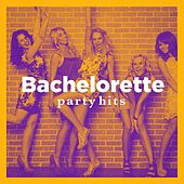 Bachelorette Party Hits by Various Artists