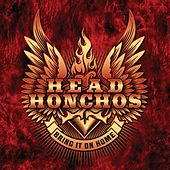 Bring It on Home by Headhonchos