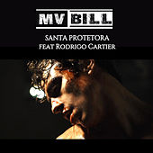 Santa Protetora von MV Bill