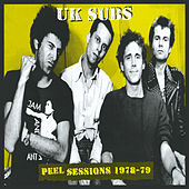 Uk Subs - Peel Sessions 1978-79 by U.K. Subs