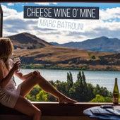 Cheese Wine O' mine by Marc Batrouni