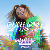 Just Like That (FUTURECLUB Remix) von Chelcee Grimes
