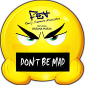 Don't Be Mad by Fea