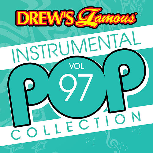 Drew's Famous Instrumental Pop Collection (Vol. 97) by The Hit Crew(1)