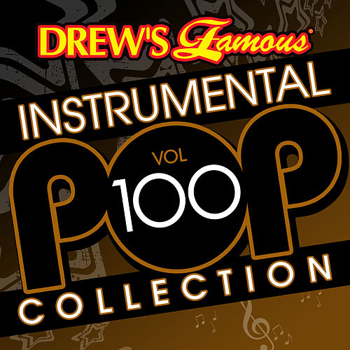Drew's Famous Instrumental Pop Collection (Vol. 100) by The Hit Crew(1)