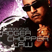 Introducing Roger Choppa Law by Roger Chopper Law
