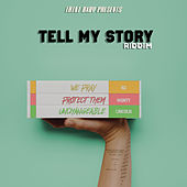 Tell My Story Riddim by Various Artists