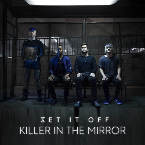 Killer In The Mirror von Set It Off