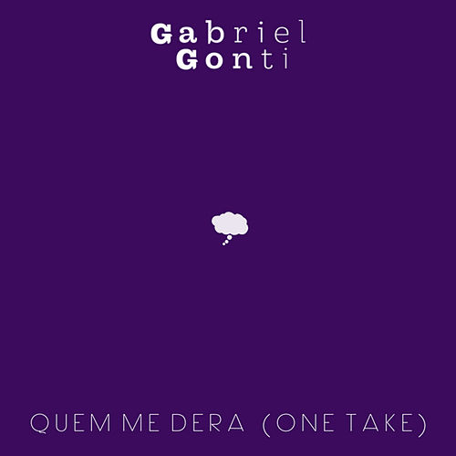 Quem Me Dera (One Take) by Gabriel Gonti