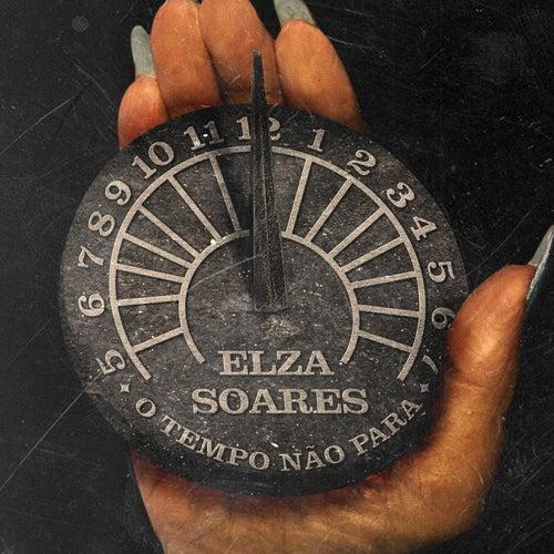 O Tempo Não Para by Elza Soares