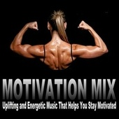 Motivation Mix (Uplifting and Energetic EDM Music That Helps You Stay Motivated) (The Best Music for Aerobics, Pumpin' Cardio Power, Plyo, Exercise, Steps, Barré, Curves, Sculpting, Abs, Butt, Lean, Twerk, Slim Down Fitness Workout) von Various Artists