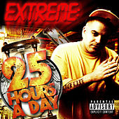 25 Hours a Day von Extreme the MuhFugga