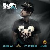 Dem a Pree Me by Busy Signal