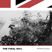 Spitfire Audio: The Final Nail by Various Artists
