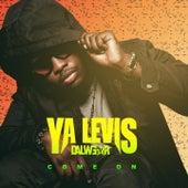 Come On von YA Levis Dalwear