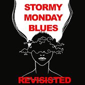 Stormy Monday: Blues Revisited de Various Artists