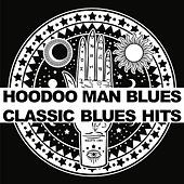 Hoodoo Man Blues: Classic Blues Hits de Various Artists