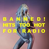 Banned! Hits Too Hot For Radio! de Various Artists