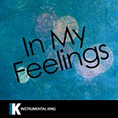 In My Feelings (In the Style of Drake) [Karaoke Version] by Instrumental King