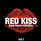 Red Kiss, Deep House Selection, Vol. 1 von Various Artists