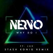 Why Do I (Stash Konig Remix) by NERVO