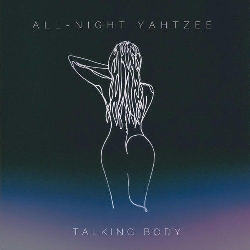 Talking Body von All Night Yahtzee