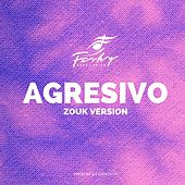 Agresivo (Zouk Version) de Farhy