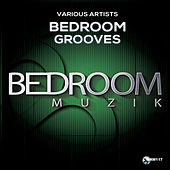 Bedroom Grooves - EP de Various Artists
