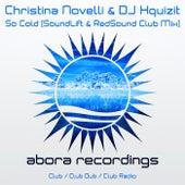 So Cold (SoundLift & RedSound Club Mix) van Christina Novelli