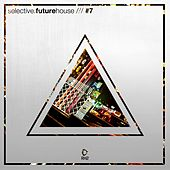 Selective: Future House, Vol. 7 de Various Artists