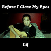 Before I Close My Eyes by Lij