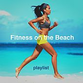 Fitness on the Beach Playlist di Various Artists